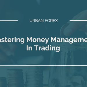 Urban-Forex-Mastering-Money-Management