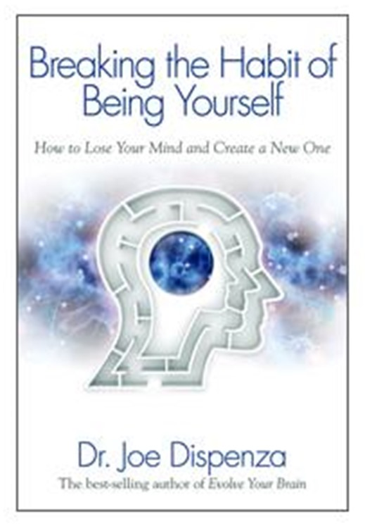 breaking-the-habit-of-being-yourself-by-joe-dispenza