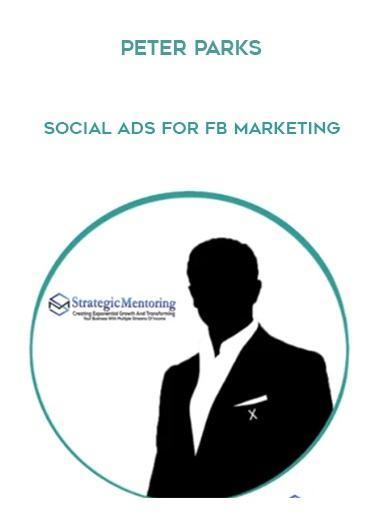 peter-parks-social-ads-for-fb-marketing