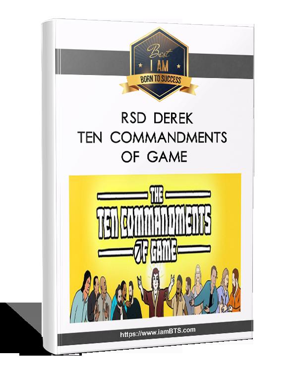 RSD Derek - Ten Commandments of Game