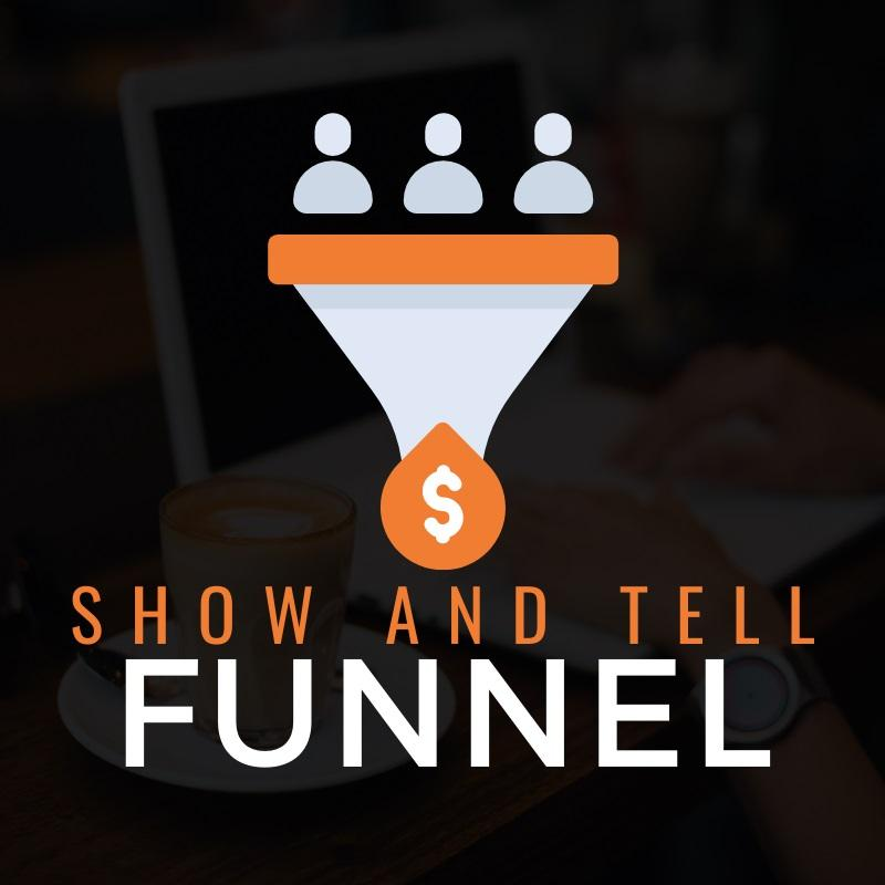 Show And Tell Funnel – Ben Adkins
