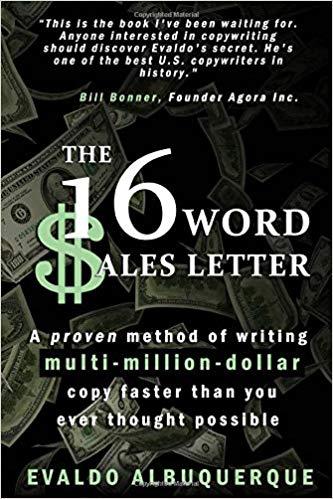 Evaldo Albuquerque The 16 Word Sales Letter