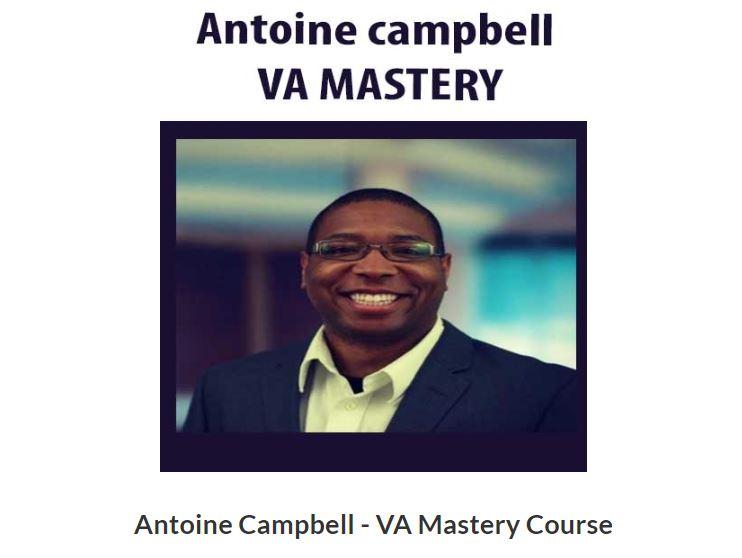 Antoine Campbell – VA Mastery Course