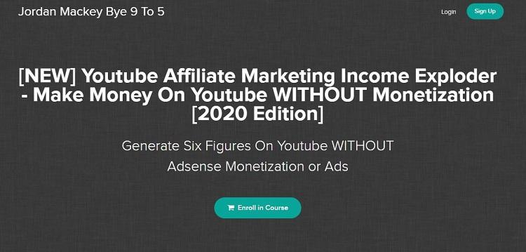 Jordan Mackey - [NEW] Youtube Affiliate Marketing Income Exploder [2020 Edition]