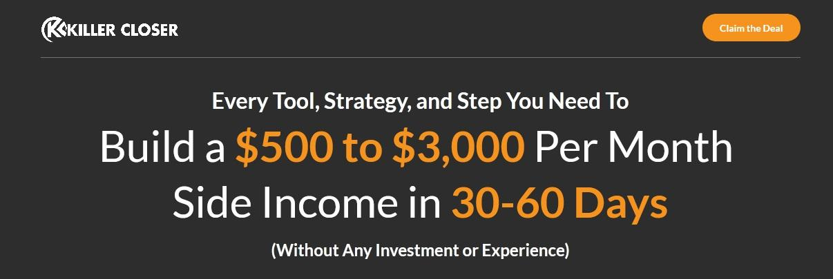 Killer Closer Academy - Build $3,000 Per Month Income In 30-60 Days