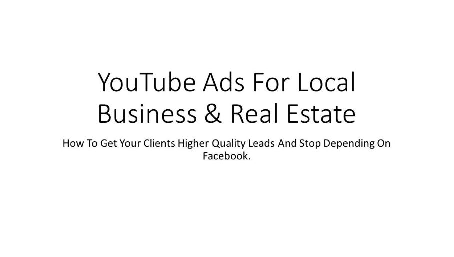 YouTube Ads For Local Businesses & Real Estate Agents
