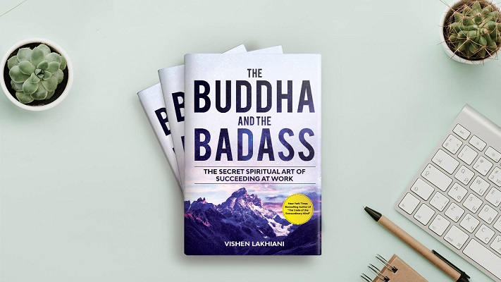 The Buddha and the Badass - The Secret Spiritual Art of Succeeding at Work - Vishen Lakhiani
