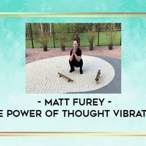 matt-furey-the-power-of-thought-vibration