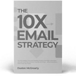 duston-mcgroarty-10x-email-strategy