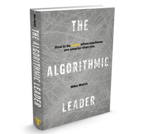 Mike Walsh - The Algorithmic Leader