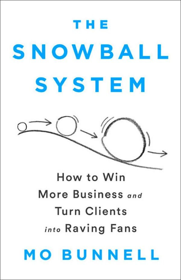 Mo Bunnell - The Snowball System