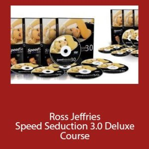 Ross Jeffries - Speed Seduction 3.0 Deluxe Course