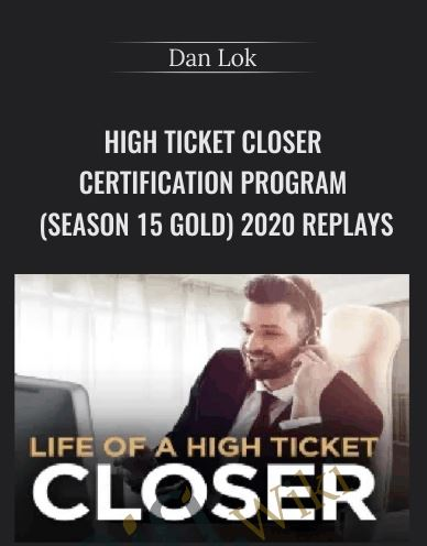 dan-lok-high-ticket-closer-certification