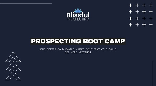 blissful-prospecting-prospecting-boot-camp